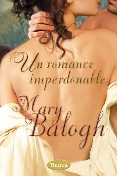 un romance imperdonable-mary balogh-9788492916498