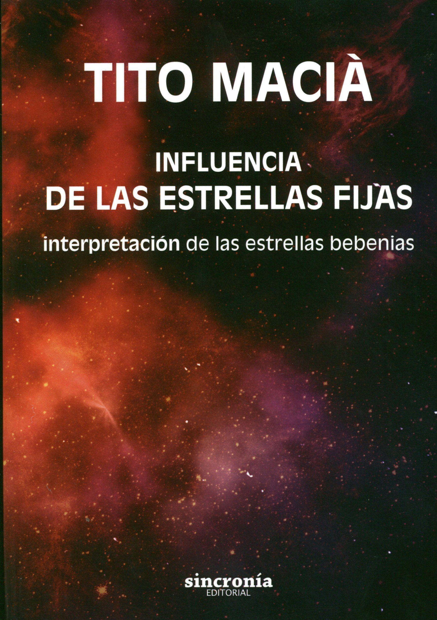Influencia De Las Estrellas Fijas: Interpretacion De Las Estrellas Bebenias por Tito Macia