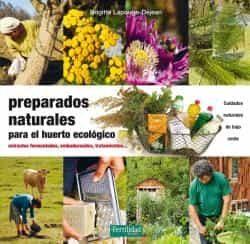 Preparados Naturales Para El Huerto Ecologico: Extractos Fermentados, Embadurnados, Tratamiento por Brigitte Lapouge-dejean
