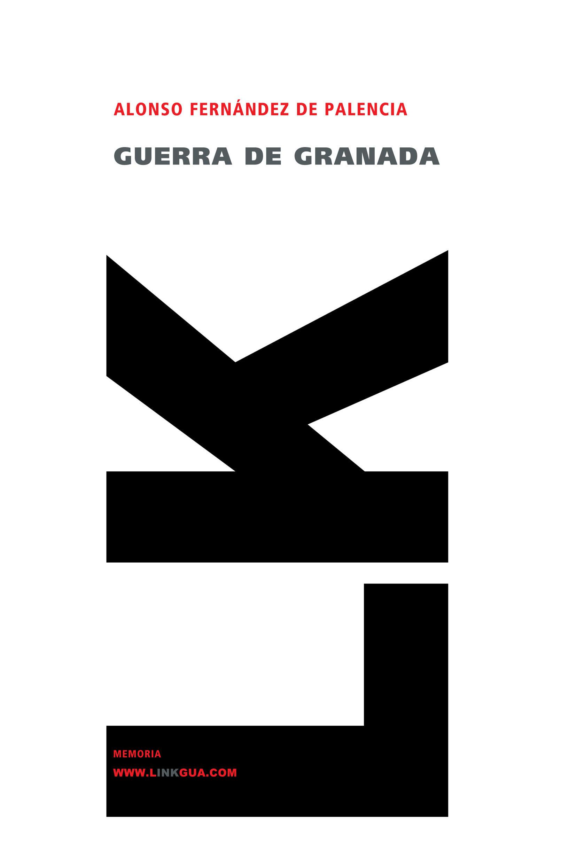 Guerra De Granada por Alonso De Palencia