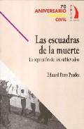 Las Escuadras De La Muerte: La Represion De Los Sublevados por Eduardo Pons Prades