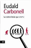 La Consciencia Que Crema por Eudald Carbonell epub