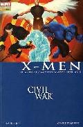 X-men: Civil War por David Hine;                                                                                    Yanick Paquette