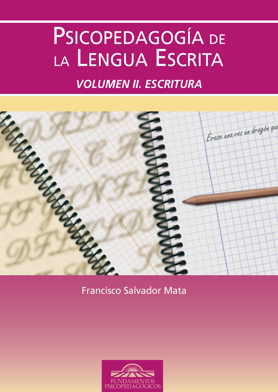 Psicopedagogia De La Lengua Escrita, Vol.2: Escritura por Francisco Salvador Mata epub