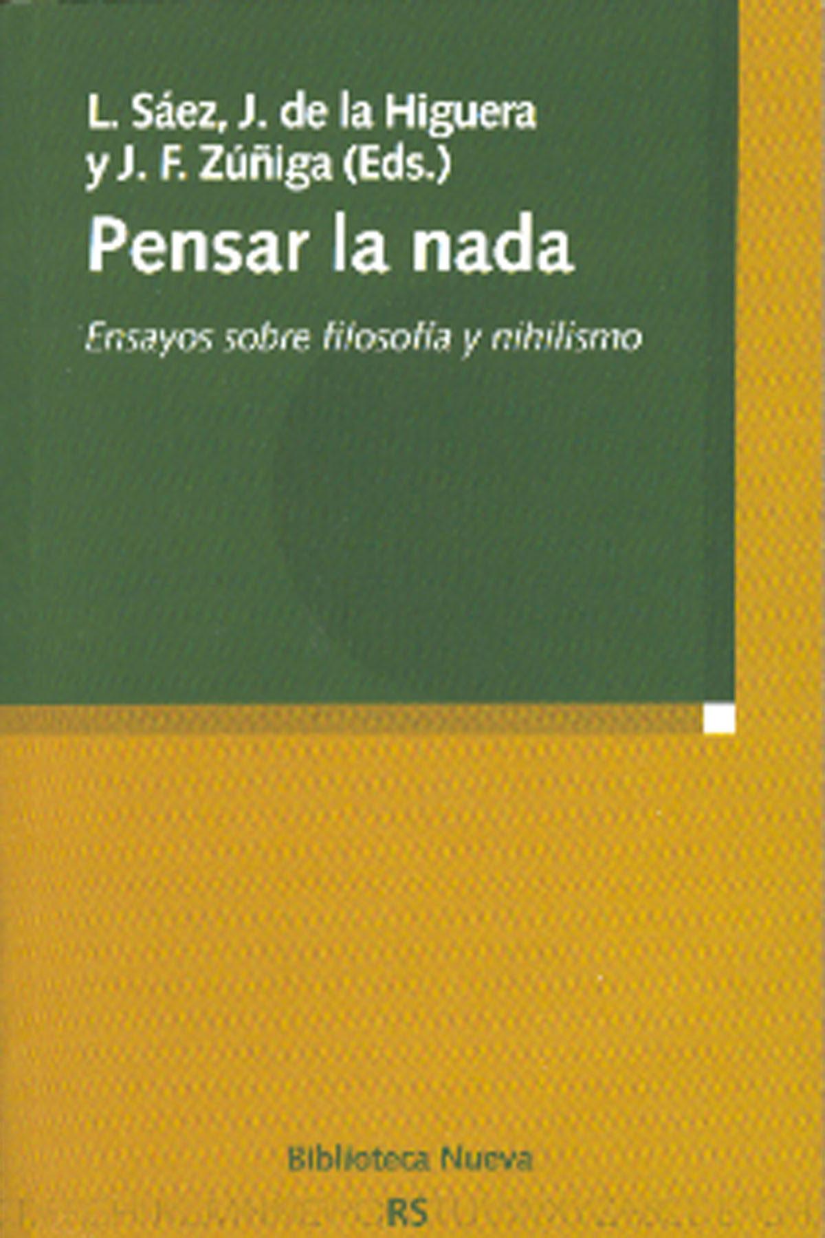 Pensar La Nada: Ensayos Sobre Filosofia Y Nihilismo por L. Saez;                                                                                    J. De La Higuera epub
