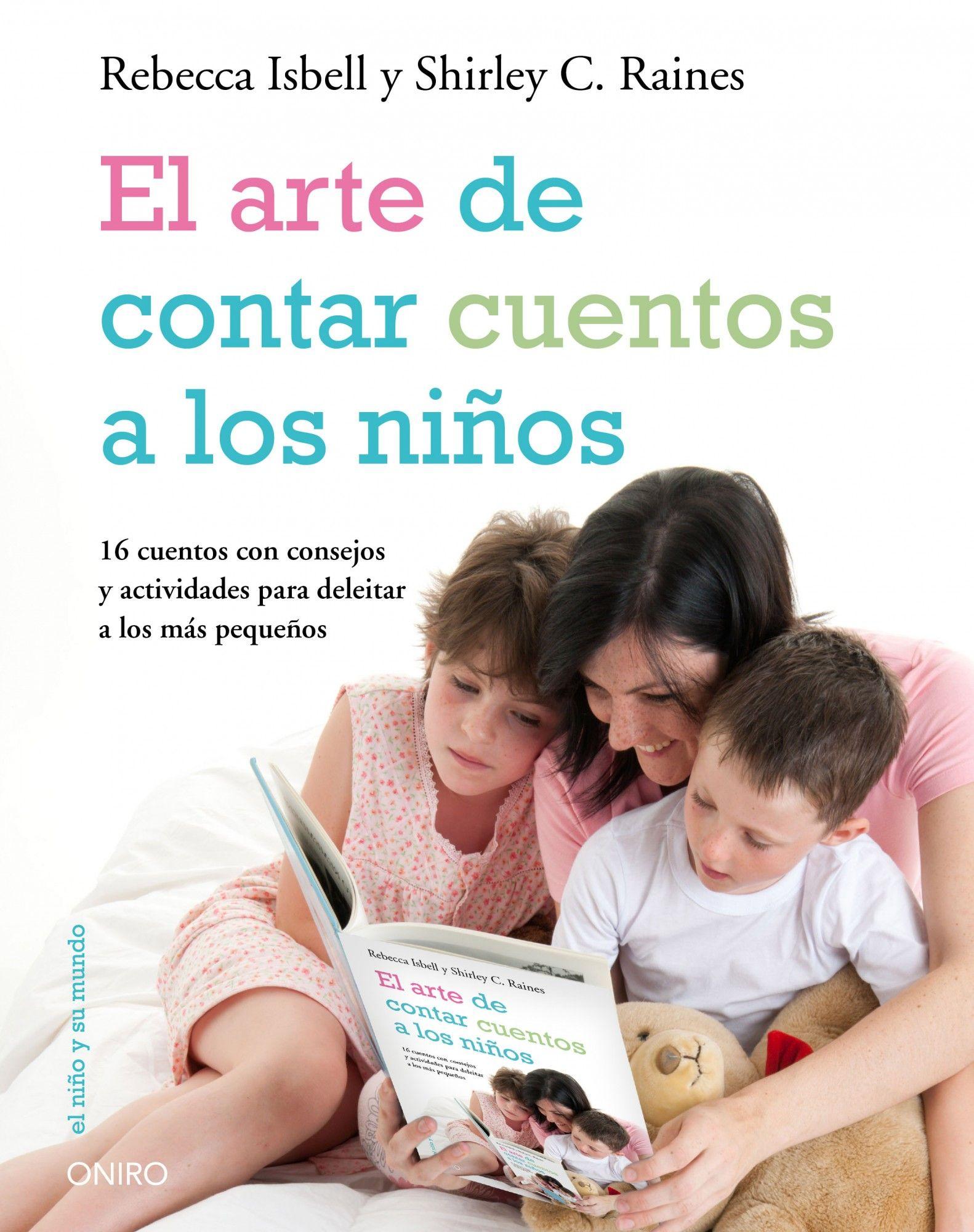 El Arte De Contar Cuentos A Los Niños por Shirley C. Raines;                                                                                    Rebecca Isbell
