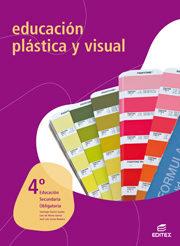 Educacion Plastica Y Visual 4º Eso por Luis De Horna Garcia
