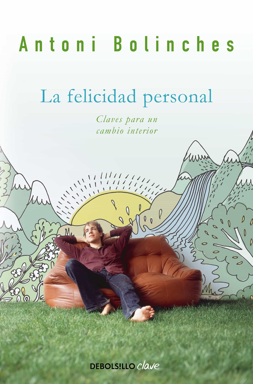La Felicidad Personal por Antoni Bolinches Sanchez