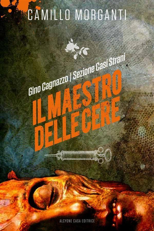Gino Cagnazzo - Sezione Casi Strani - Il Maestro Delle Cere   epub