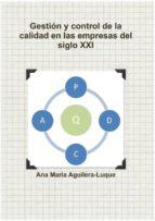 gestión y control de la calidad en las empresas del siglo xxi (ebook)-9780244601508