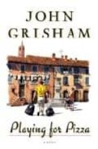 playing for pizza john grisham 9780385525008