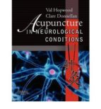 acupuncture in neurological conditions val hopwood clare donnellan 9780702030208