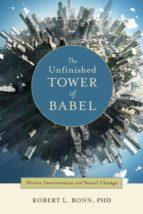 El libro de The unfinished tower of babel autor ROBERT L. BONN DOC!
