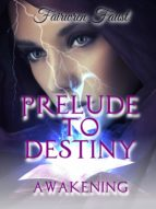 prelude to destiny (ebook) fairwren faust 9780999220108