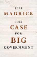 the case for big government (ebook) jeff madrick 9781400834808