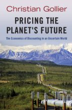 pricing the planet's future (ebook) christian gollier 9781400845408