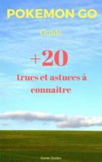 guide pokémon go : 20 trucs et astuces à connaître (ebook)-9781507190708