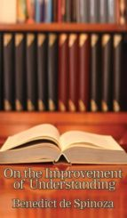 El libro de On the improvement of understanding autor BENEDICTUS DE SPINOZA DOC!