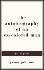 the autobiography of an ex-colored man (ebook)-james johnson-9781537823508