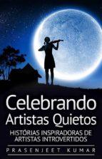 celebrando artistas quietos: histórias inspiradoras de artistas introvertidos (ebook)-9781547500208