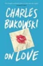 on love charles bukowski 9781782117308