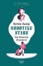 shooting stars:10 historical miniatures stefan zweig 9781782270508