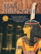 El libro de Introduction to maat philosophy autor MUATA ASHBY TXT!