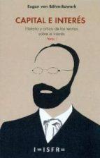 capital e interes: historia y critica de las teorias sobre el interes i eugen von bohm bawerk 9781909870208