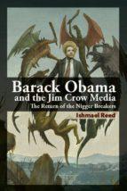 barack obama and the jim crow media (ebook)-ishmael reed-9781926824208