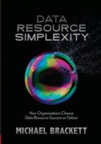 El libro de Data resource simplexity autor MICHAEL BRACKETT DOC!