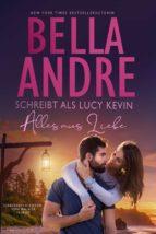 alles aus liebe  (liebesgeschichten von walker island 4) (ebook)-lucy kevin-bella andre-9781945253508