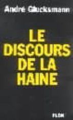 Le discours de la haine Leer libros electrónicos en línea