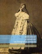 reconocer y conservar las fotografias antiguas bertrand lavedrine 9782735507108