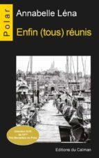 enfin (tous) réunis (ebook) annabelle léna 9782919066308