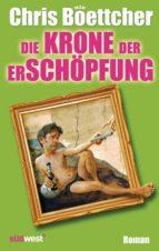 die krone der erschöpfung (ebook)-chris boettcher-9783641056308