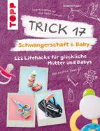trick 17 - schwangerschaft & baby (ebook)-susanne pypke-9783735811608