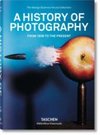 historia de la fotografia: de 1839 a la actualidad-9783836541008