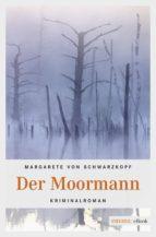 der moormann (ebook)-margarete von schwarzkopf-9783960412908