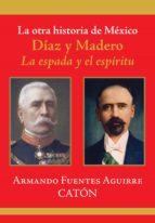 la otra historia de méxico. díaz y madero (ebook)-armando sergio fuentes aguirre-9786070710308