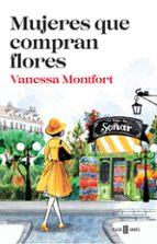 mujeres que compran flores vanessa montfort 9788401017308