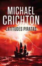 latitudes piratas-michael crichton-9788401338908
