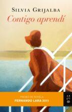 contigo aprendi (premio de novela fernando lara 2011)-silvia grijalba-9788408102908
