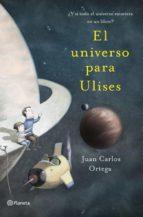el universo para ulises (ebook)-juan carlos ortega-9788408117308