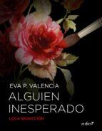 alguien inesperado (ebook)-eva p. valencia-9788408149408