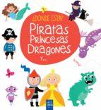 ¿donde esta? piratas, princesas, dragones 9788408165408