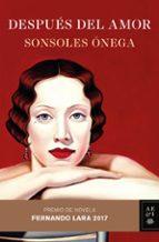 despues del amor (xxii premio de novela fernando lara)-sonsoles onega-9788408173908