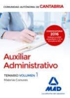 auxiliar administrativo de la comunidad autónoma de cantabria: temario materias comunes volumen 1 9788414200308