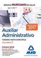 auxiliar administrativo del servicio murciano de salud. temario parte especifica (vol. 2) 9788414203408