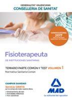 fisioterapeuta de las instituciones sanitarias de la conselleria de sanitat de la generalitat valenciana. temario parte común y 9788414207208