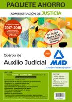 paquete ahorro auxilio judicial. (incluye temario volúmenes 1 y 2; test; preparación prueba práctica; simulacros-9788414213308